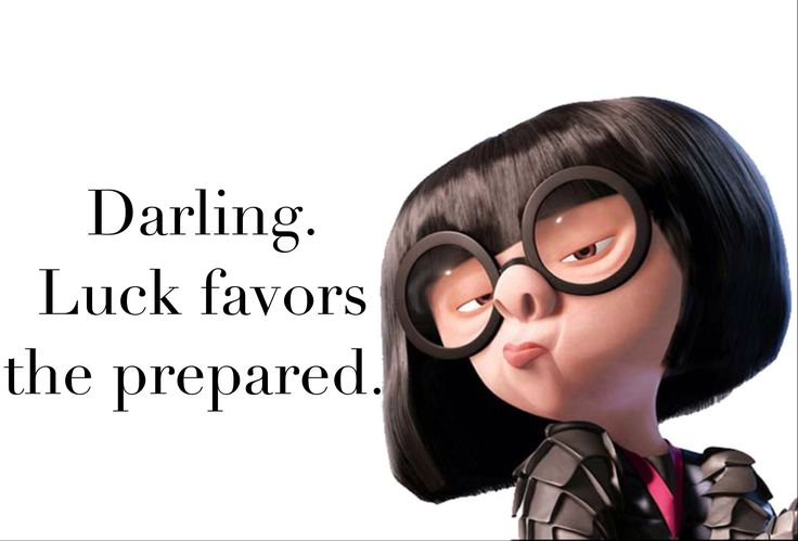 edna mode quote luck favors prepared